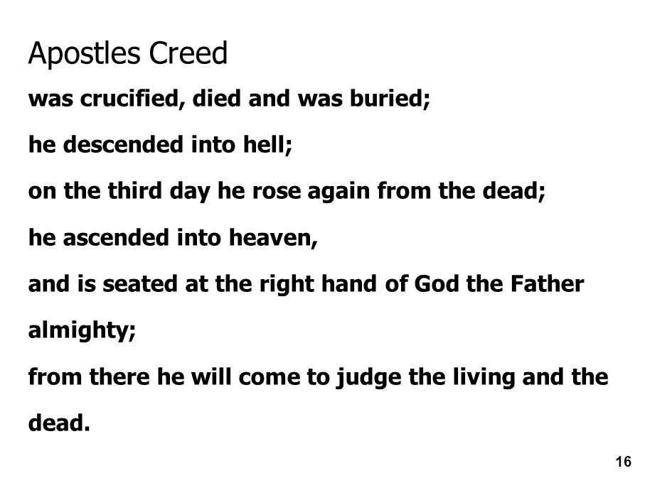 Apostles Creed was crucified, died and was buried;