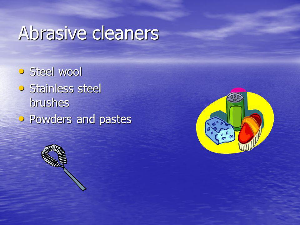 Abrasive cleaners Steel wool Stainless steel brushes
