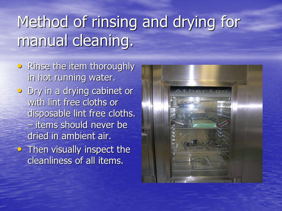 Method of rinsing and drying for manual cleaning.