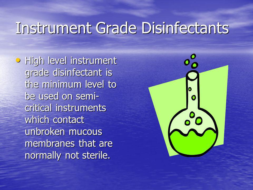 Instrument Grade Disinfectants