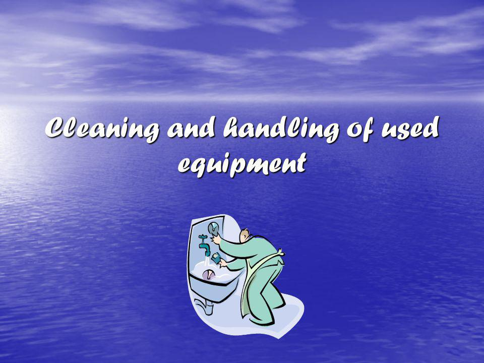 Cleaning and handling of used equipment