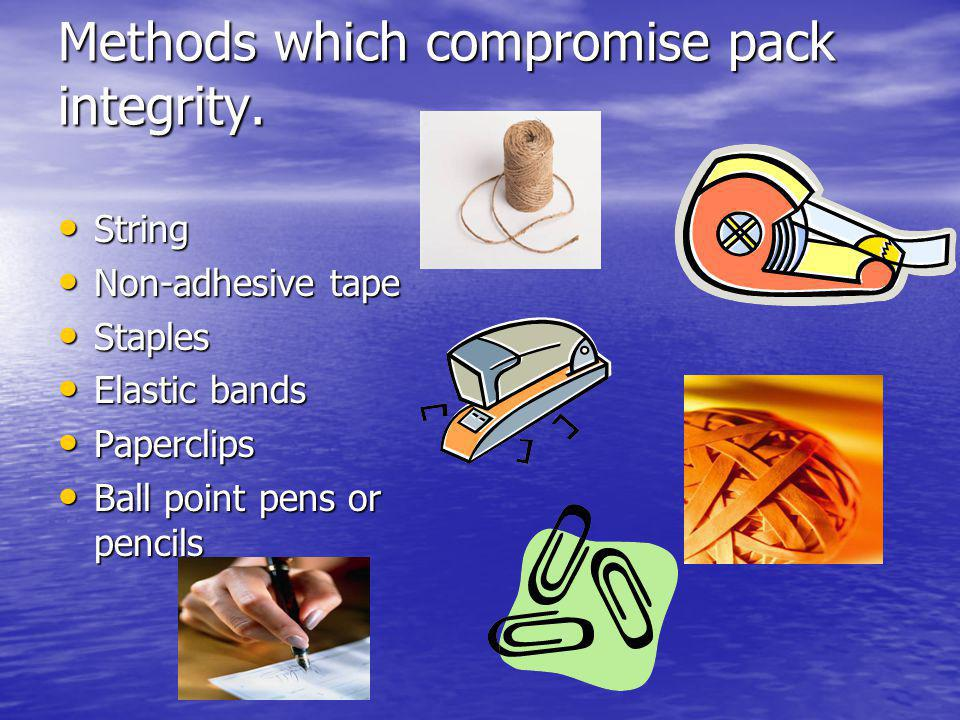 Methods which compromise pack integrity.