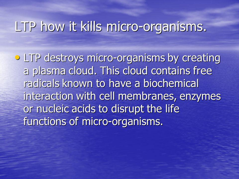 LTP how it kills micro-organisms.