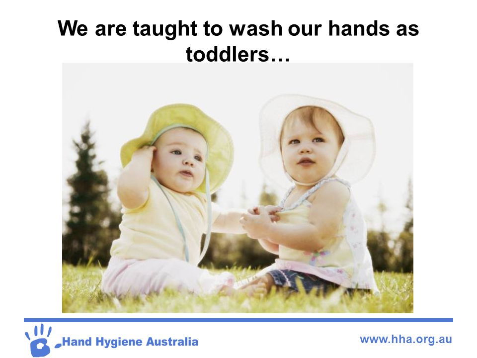 We are taught to wash our hands as toddlers…