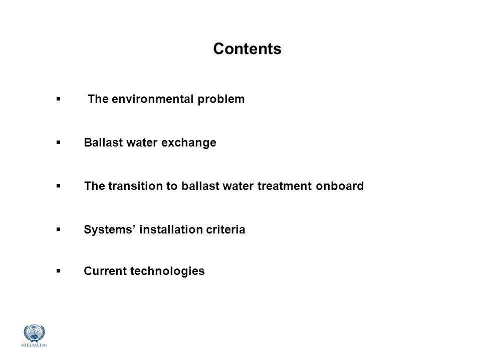 Contents The environmental problem Ballast water exchange