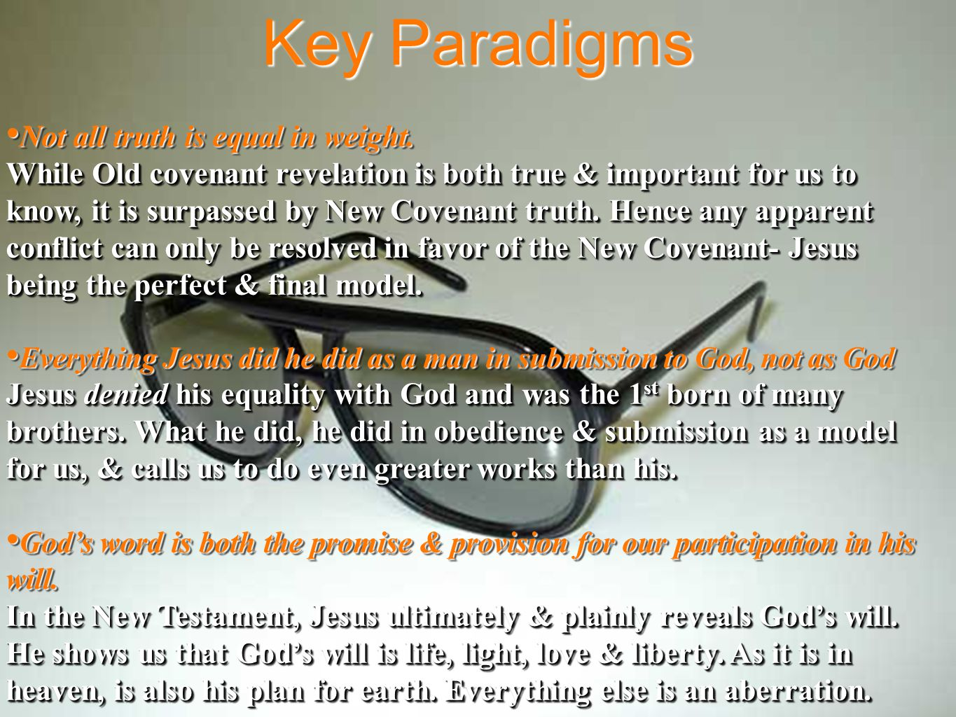 Key Paradigms Not all truth is equal in weight.