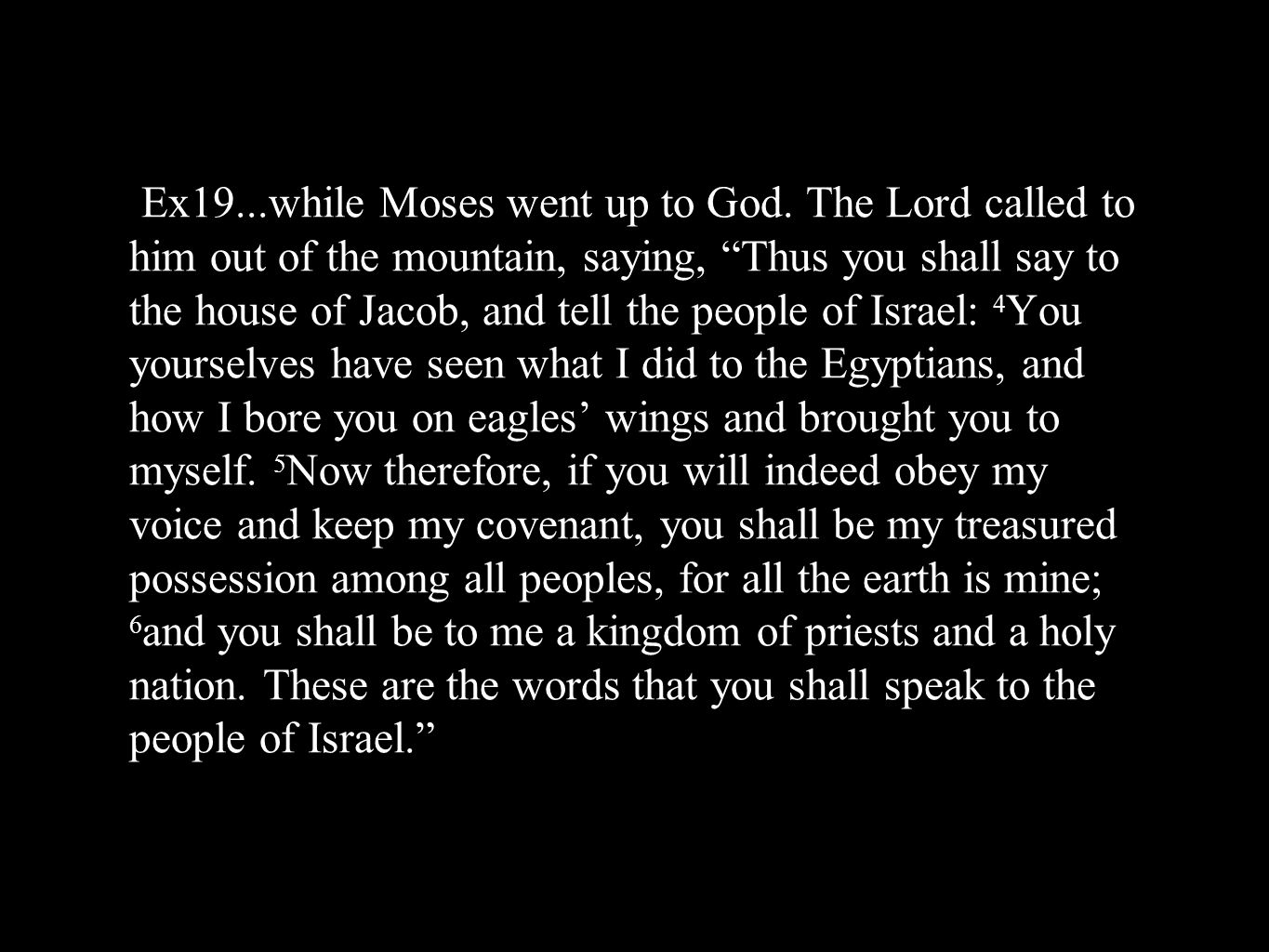 Ex19. while Moses went up to God