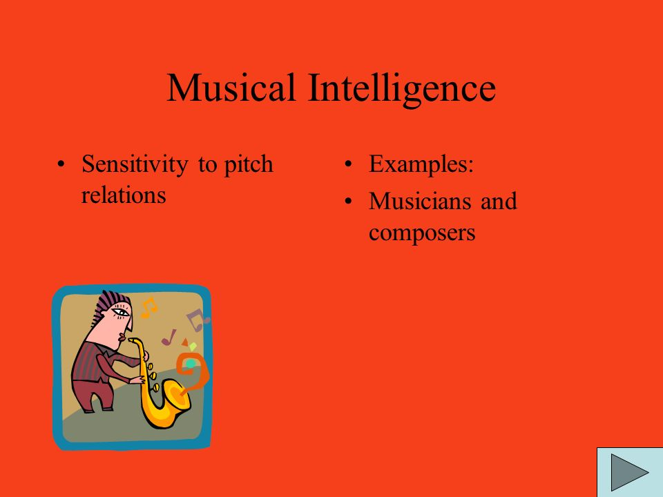 Musical Intelligence Sensitivity to pitch relations Examples: