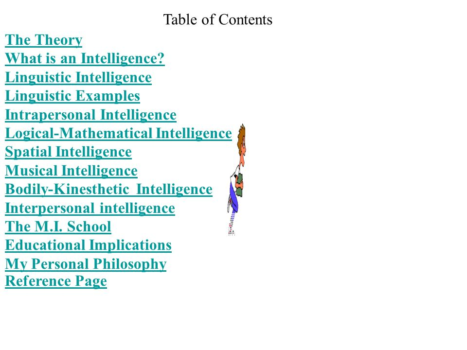Table of Contents The Theory. What is an Intelligence Linguistic Intelligence. Linguistic Examples.