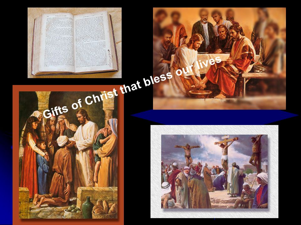 Gifts of Christ that bless our lives