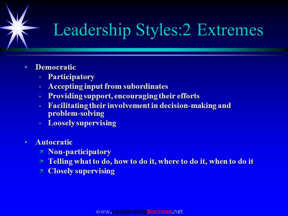 Leadership Styles:2 Extremes