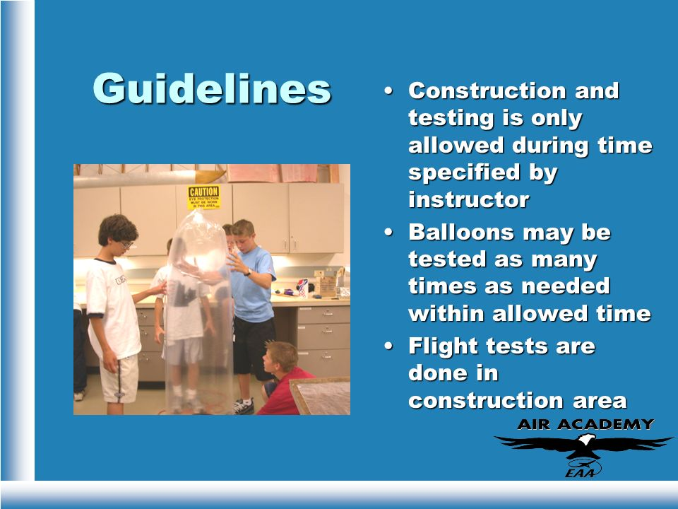 Guidelines Construction and testing is only allowed during time specified by instructor.