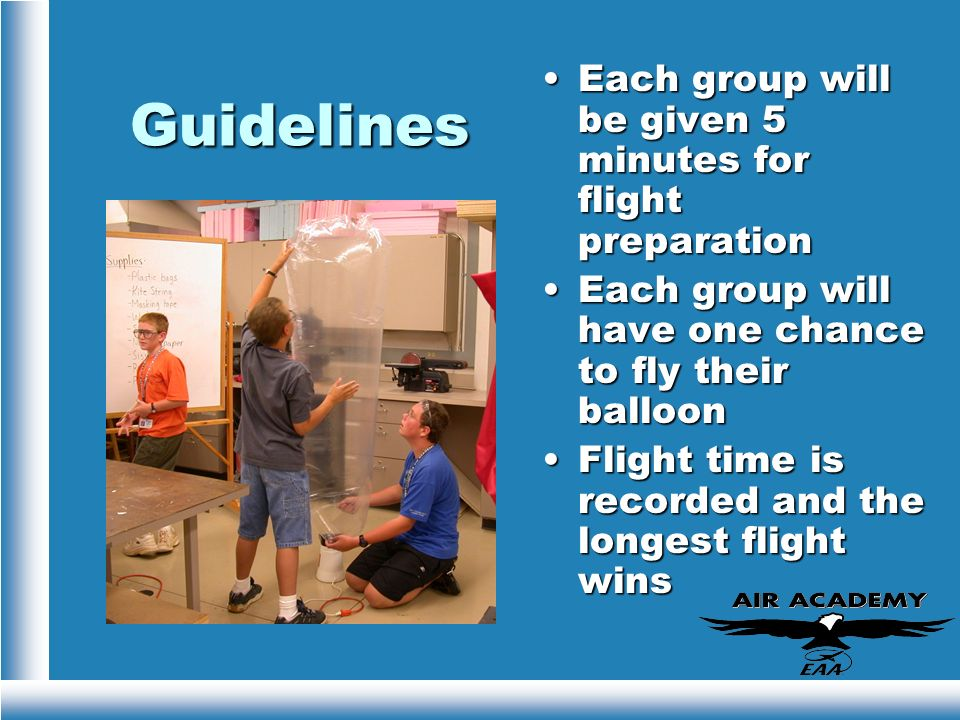 Guidelines Each group will be given 5 minutes for flight preparation