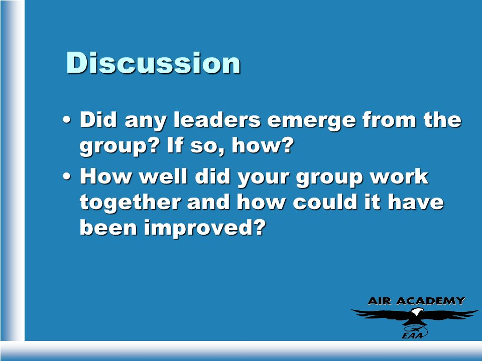 Discussion Did any leaders emerge from the group If so, how