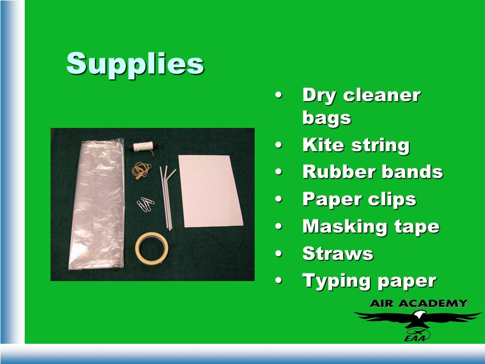Supplies Dry cleaner bags Kite string Rubber bands Paper clips