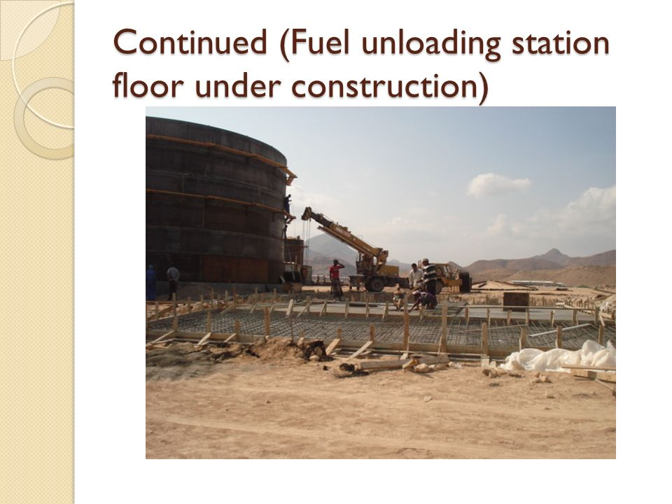 Continued (Fuel unloading station floor under construction)