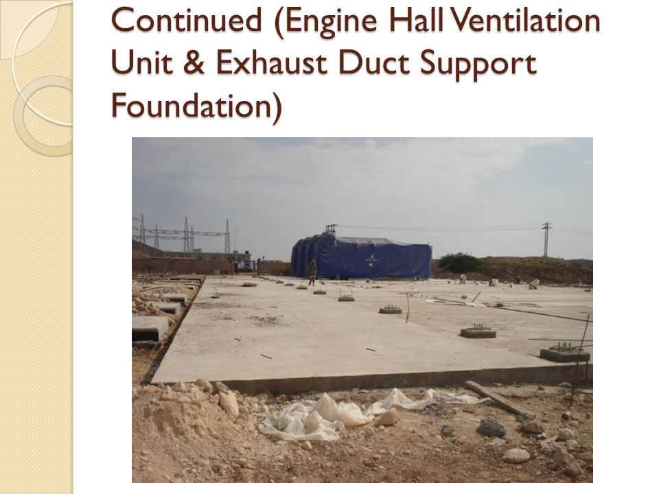 Continued (Engine Hall Ventilation Unit & Exhaust Duct Support Foundation)