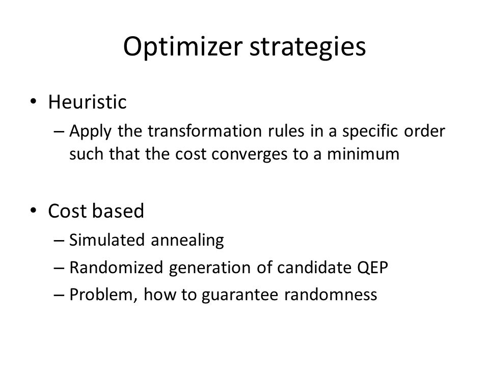 Optimizer strategies Heuristic Cost based