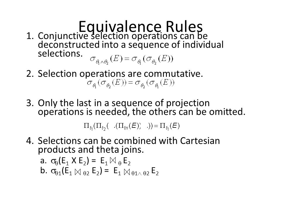 Equivalence Rules 1. Conjunctive selection operations can be deconstructed into a sequence of individual selections.