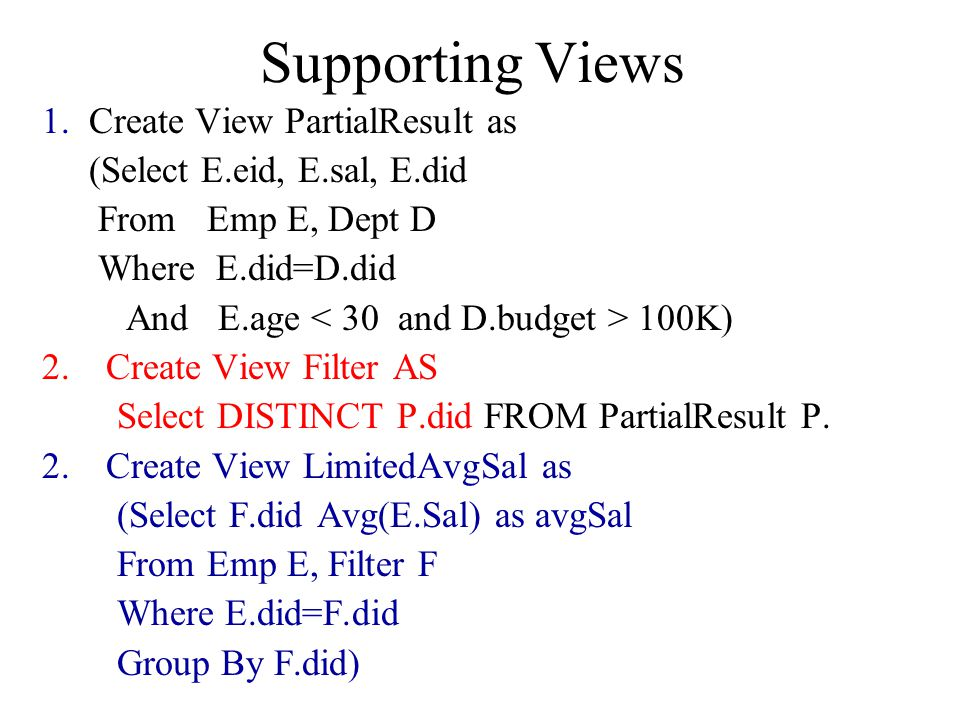 Supporting Views 1. Create View PartialResult as