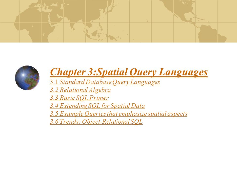 Chapter 3:Spatial Query Languages 3