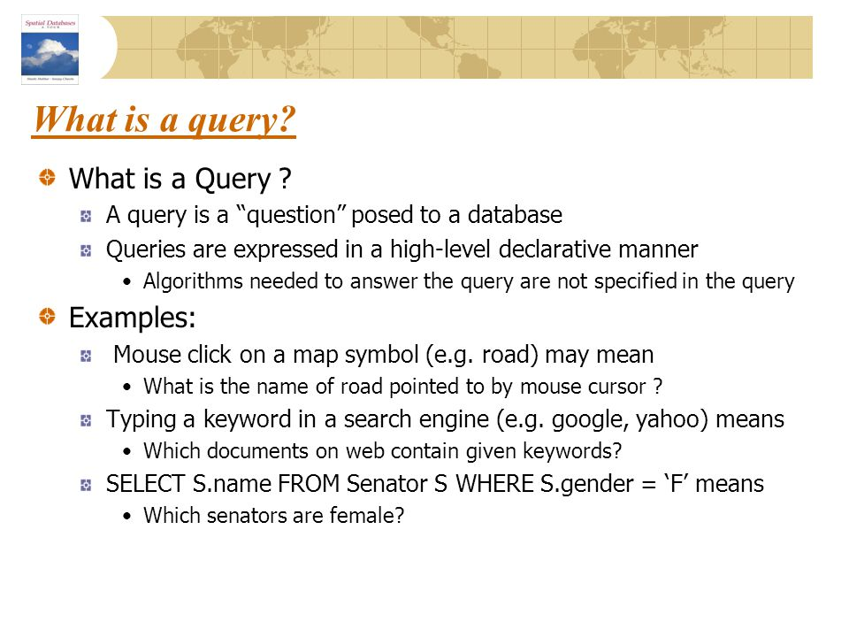 What is a query What is a Query Examples: