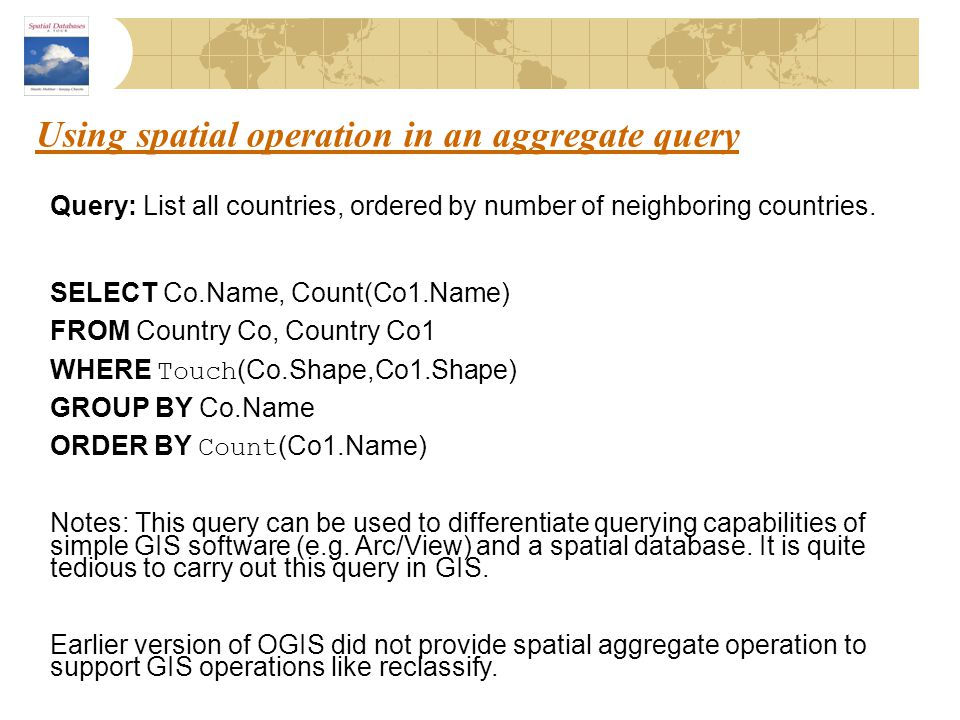 Using spatial operation in an aggregate query