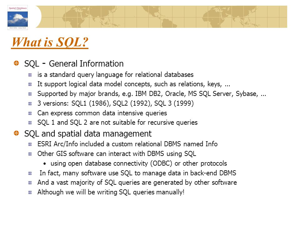 What is SQL SQL - General Information SQL and spatial data management