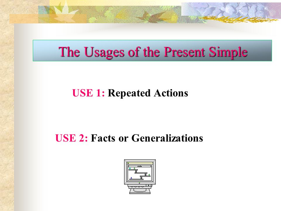 The Usages of the Present Simple