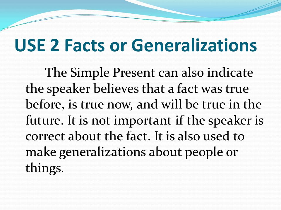 USE 2 Facts or Generalizations