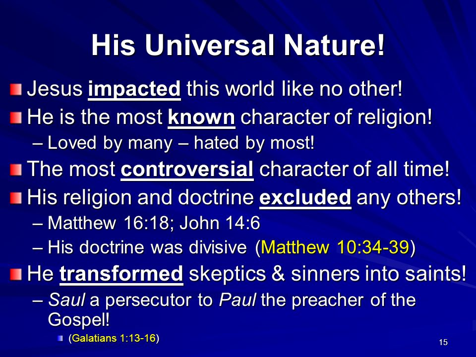 His Universal Nature! Jesus impacted this world like no other!