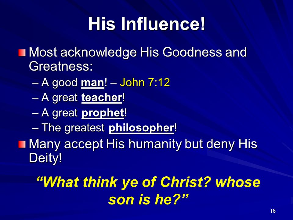 What think ye of Christ whose son is he