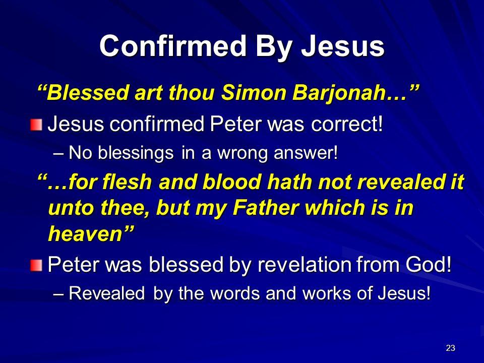 Confirmed By Jesus Blessed art thou Simon Barjonah…