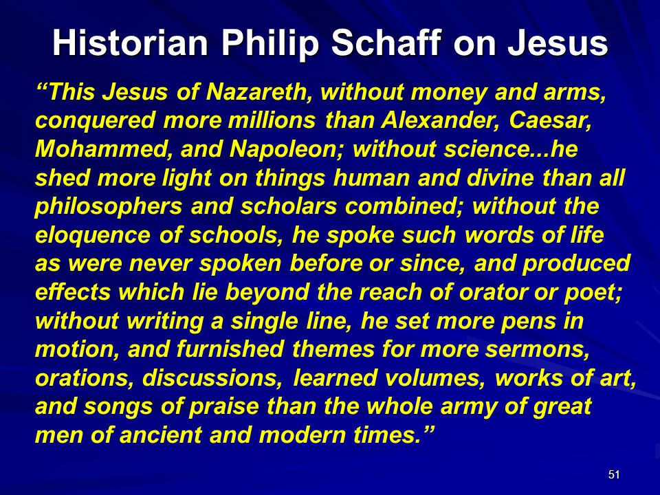 Historian Philip Schaff on Jesus