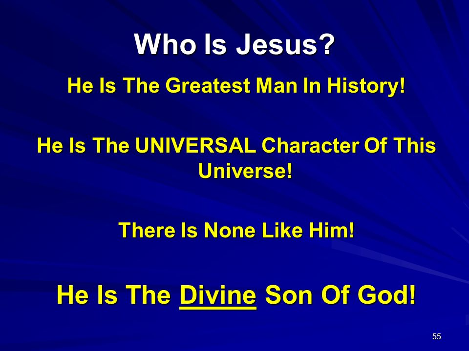 Who Is Jesus He Is The Divine Son Of God!