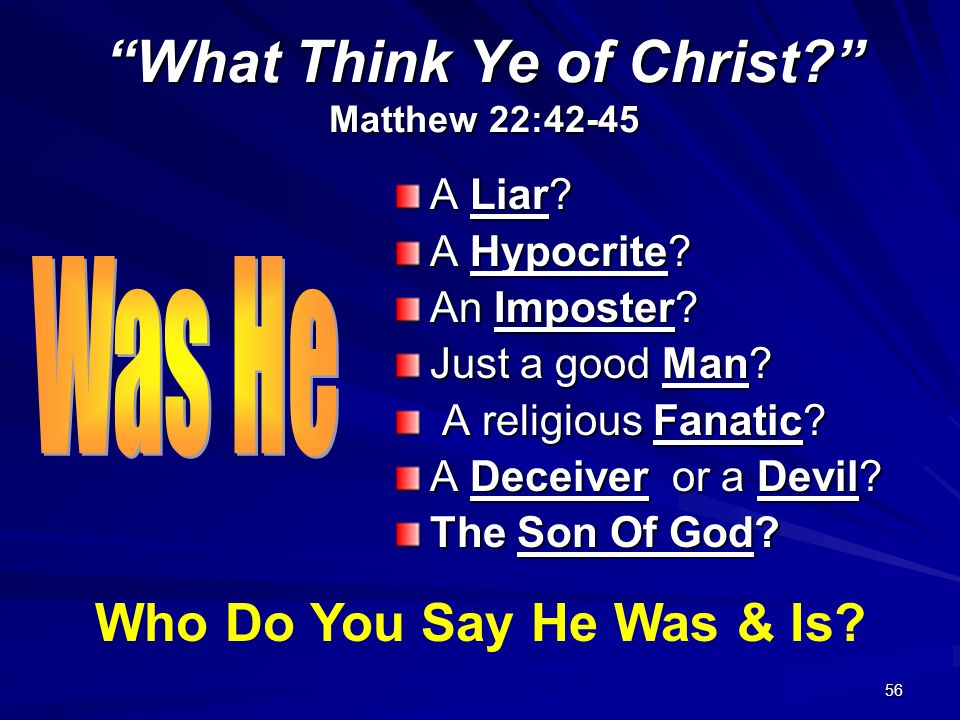 What Think Ye of Christ Matthew 22:42-45