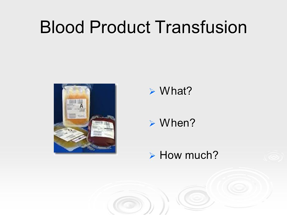 Blood Product Transfusion