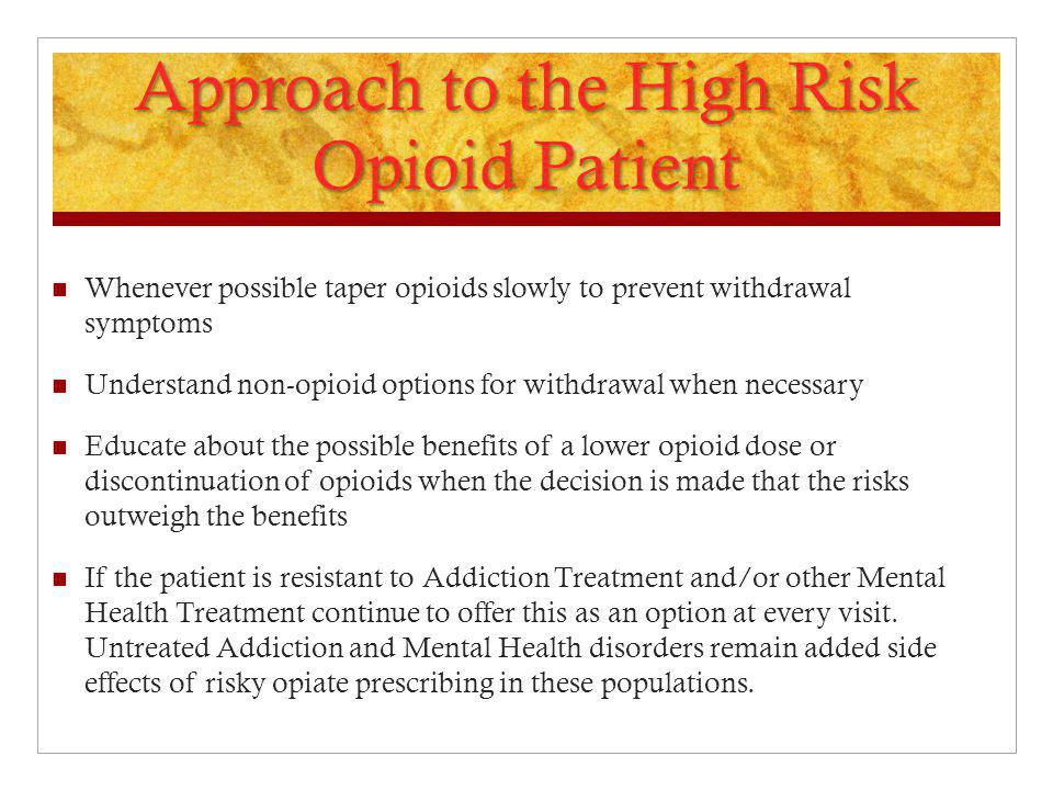 Approach to the High Risk Opioid Patient