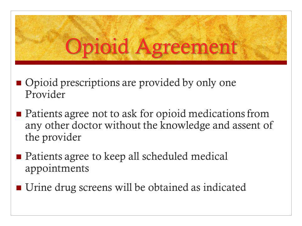 Opioid Agreement Opioid prescriptions are provided by only one Provider.