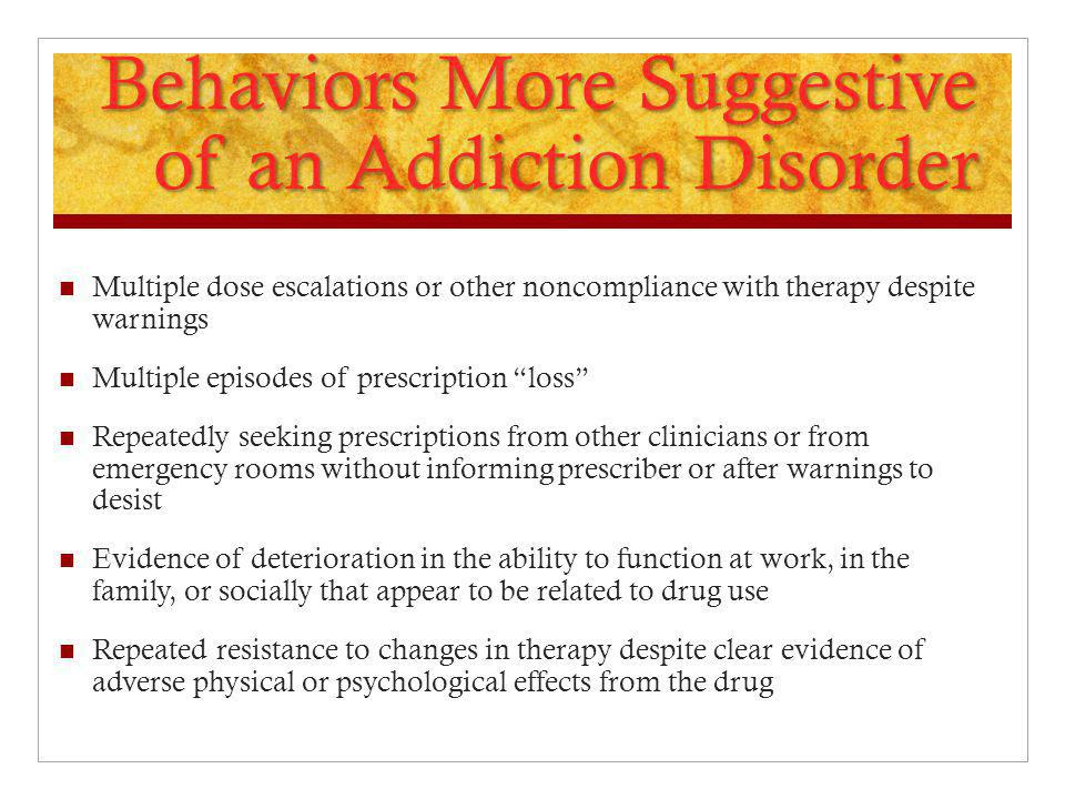Behaviors More Suggestive of an Addiction Disorder