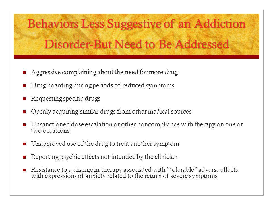 Behaviors Less Suggestive of an Addiction Disorder-But Need to Be Addressed