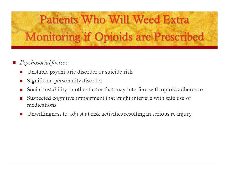 Patients Who Will Weed Extra Monitoring if Opioids are Prescribed