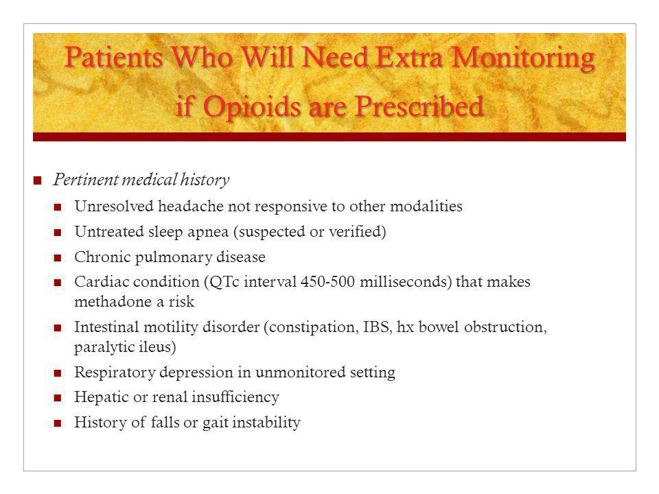 Patients Who Will Need Extra Monitoring if Opioids are Prescribed