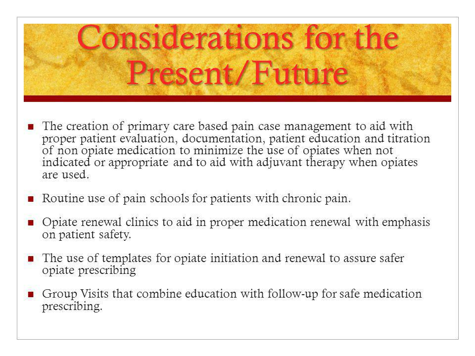 Considerations for the Present/Future
