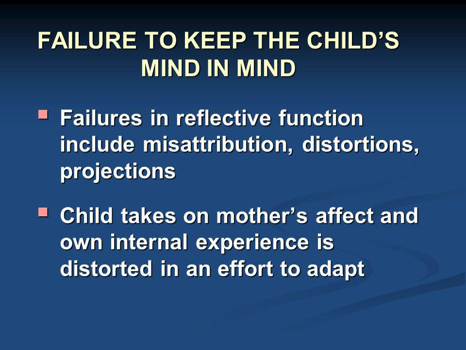 FAILURE TO KEEP THE CHILD'S MIND IN MIND