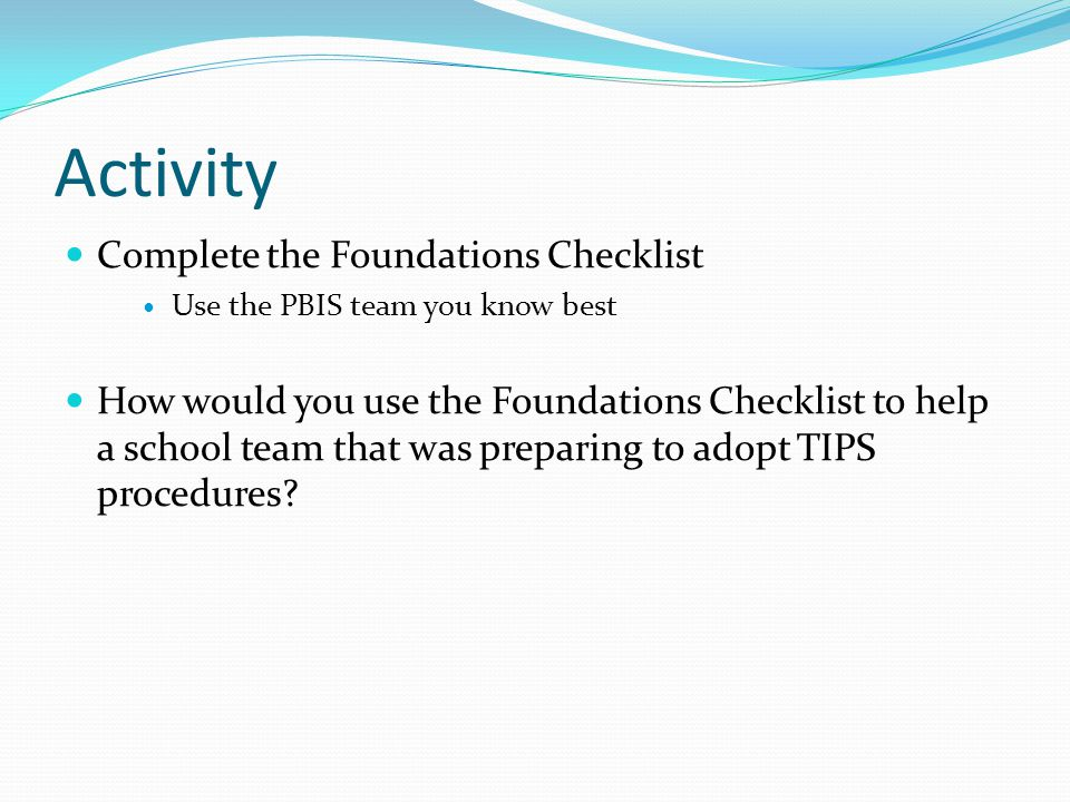Activity Complete the Foundations Checklist