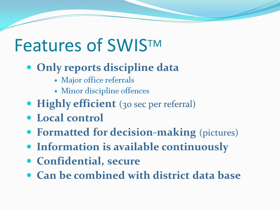 Features of SWISTM Only reports discipline data
