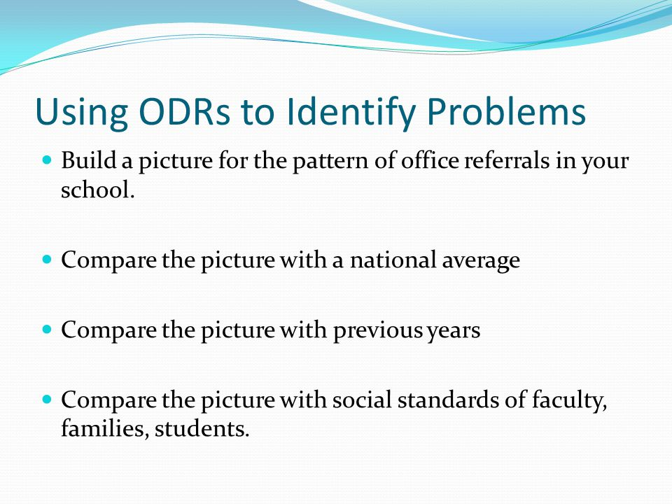 Using ODRs to Identify Problems