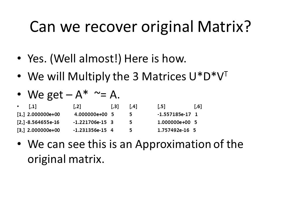Can we recover original Matrix