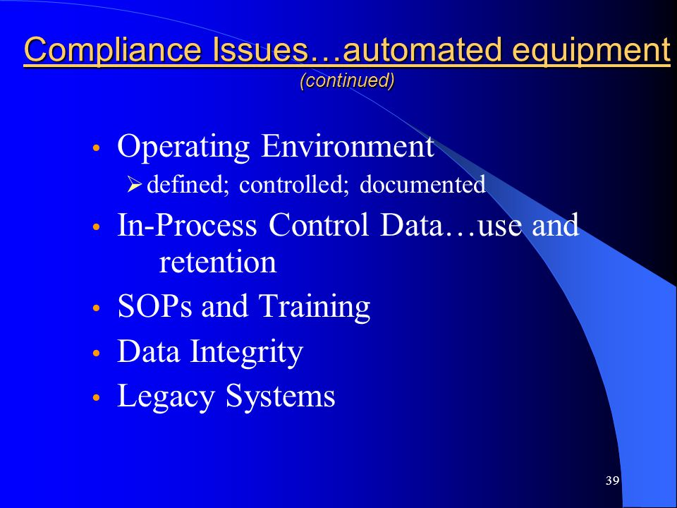 Compliance Issues…automated equipment (continued)
